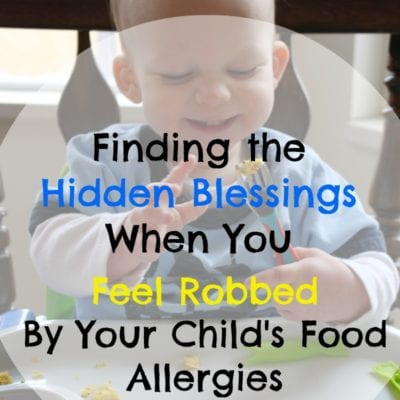 Hidden Blessings When You've Been Robbed By Food Allergies