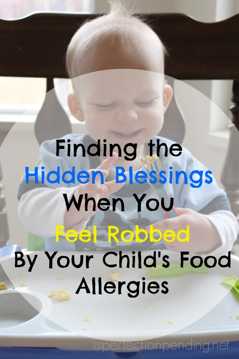 Finding the Hidden Blessings When You Feel Robbed By Your Child's Food Allergies