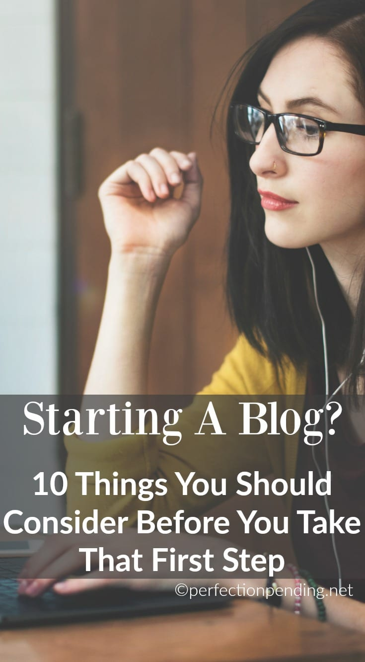 10 Things to Consider Before Starting A Blog