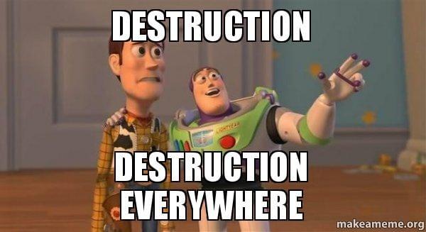 destruction-destruction-everywhere
