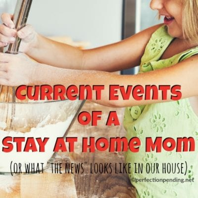 Current Events of a Stay At Home Mom
