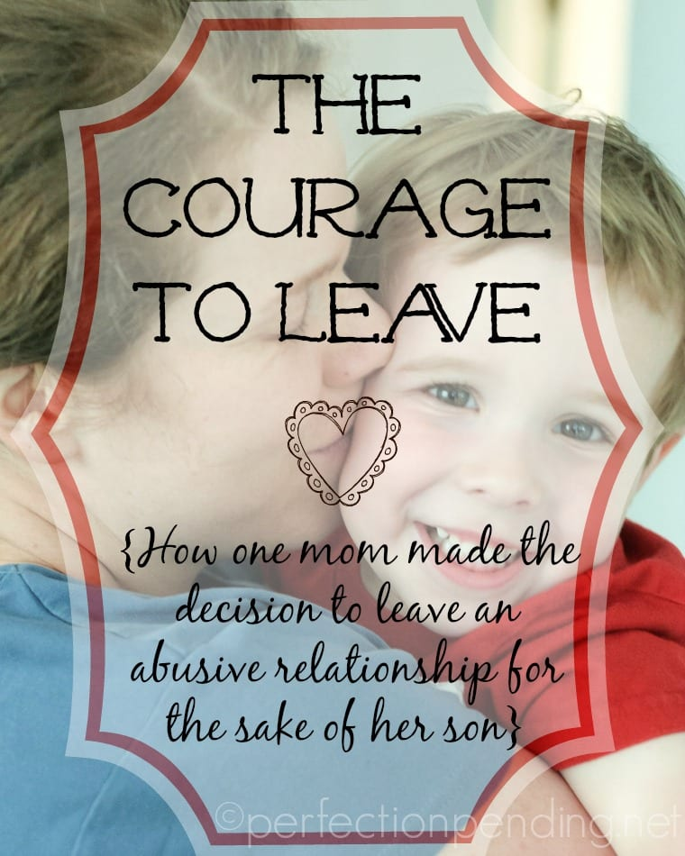 The Courage to Leave- How One Mom Made the Decision to Leave for the Sake of her Son