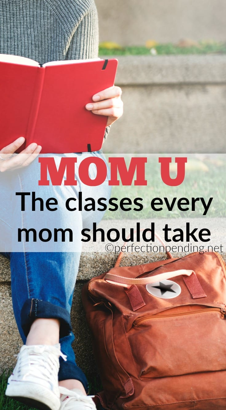 Mom University. The classes every mom should take.