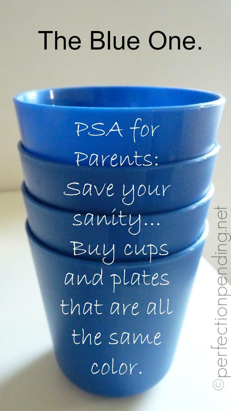 The Blue One. A Blog post parents will understand. Why you should only ever buy one color of cup for your kids. So funny and TRUE!