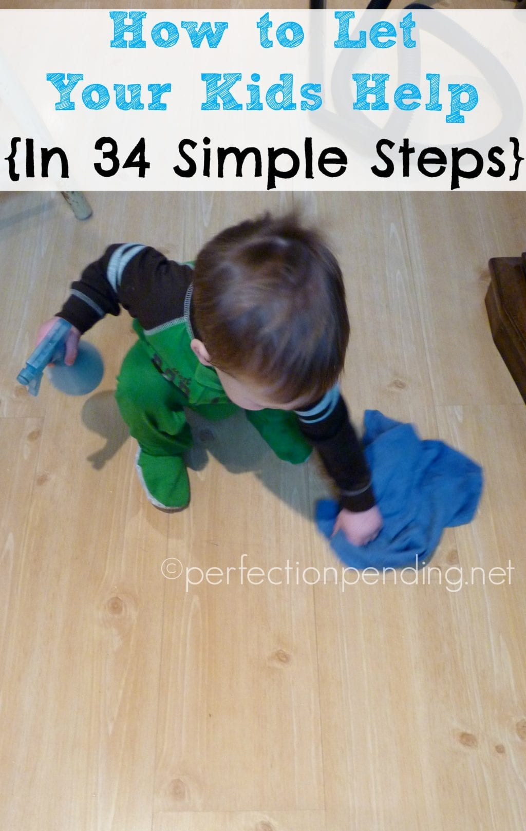 How to Let Your Kids Help. {In 34 Simple Steps}