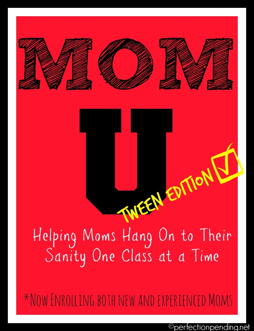 Mom University Tween Edition- Helping Moms Hang On to Their Sanity One Class at a Time!!