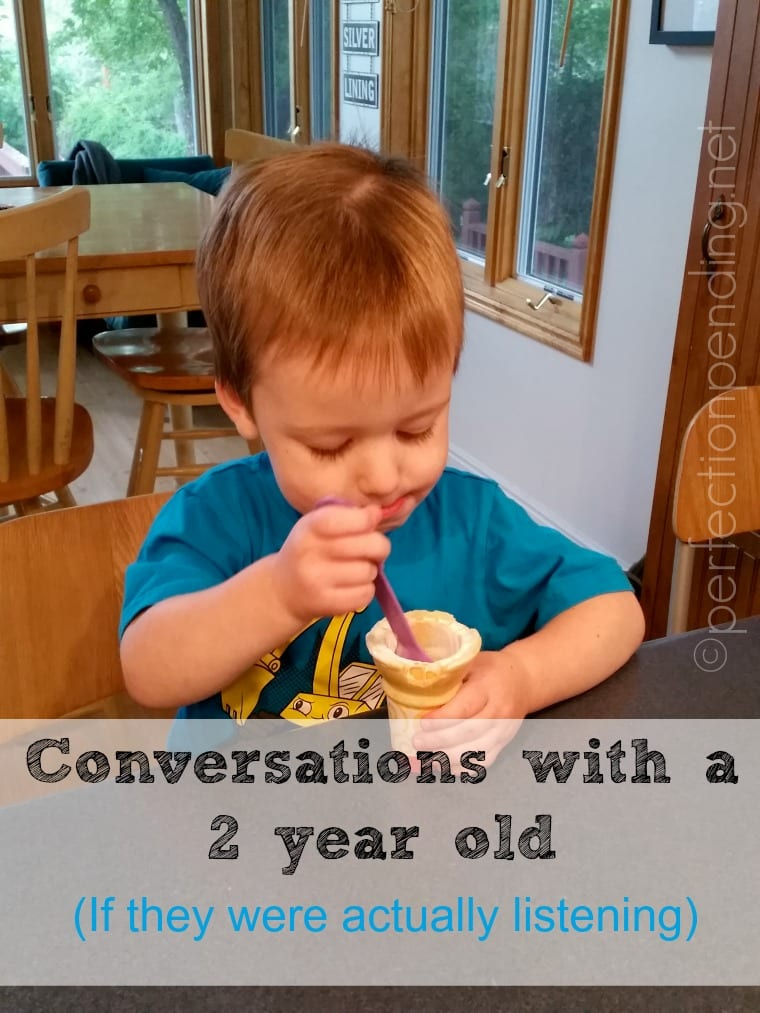 Conversations with a Two year Old (If they were actually listening)