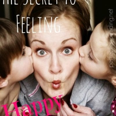 The Secret to Feeling Happy as a Mom
