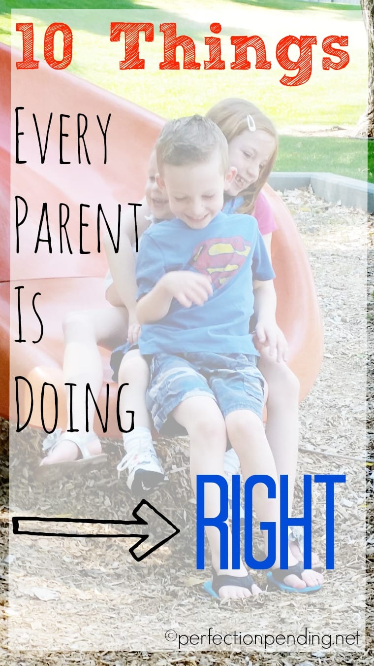 Forget the posts telling you all the things you can improve. Here are 10 Every Parent is Doing Right!!