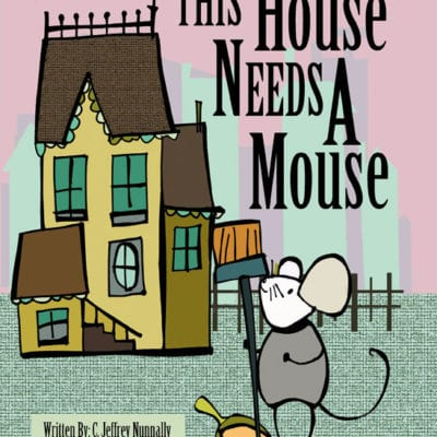 This House Needs a Mouse. A Children's Book Review