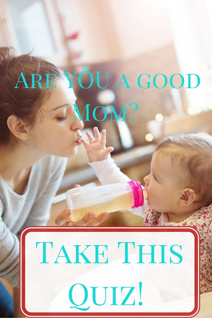 Are YOU a good Mom?