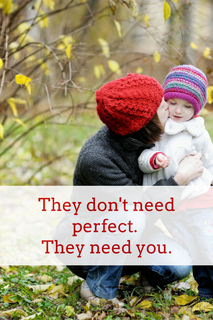 They Don't Need Perfect. They Need You.
