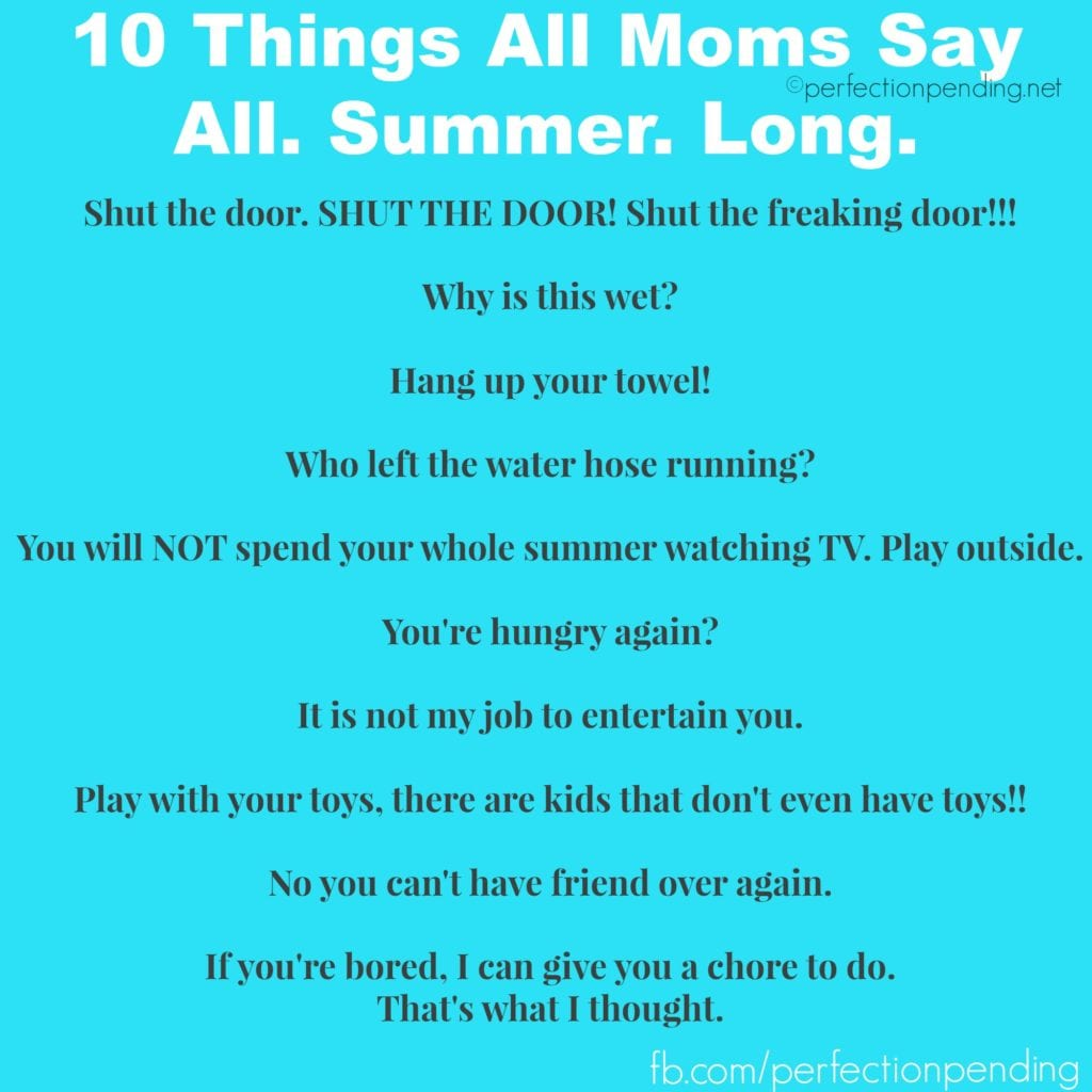 Things All Moms Say Summer