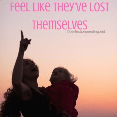 The Real Reason Mothers Feel Like They've Lost Themselves