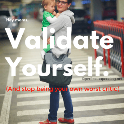 Validate Yourself and Stop Being Your Own Worst Critic