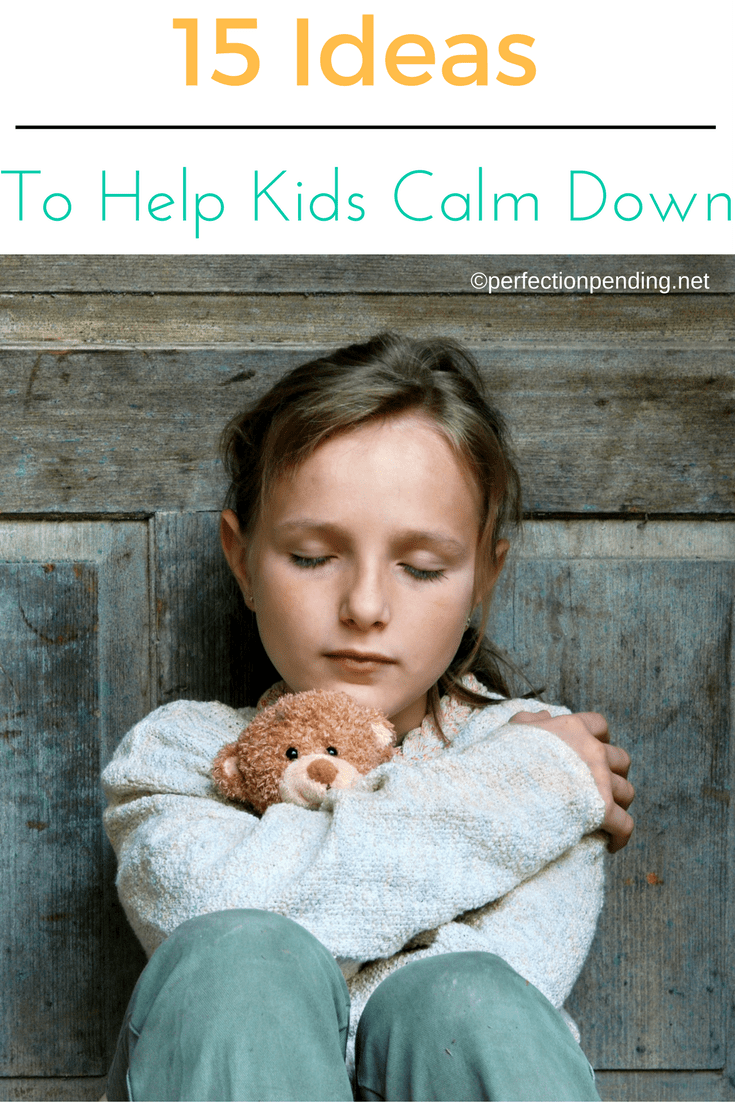 How To Help Kids Manage Sleep >> 15 Smart Ideas To Help Kids Calm Down And Manage Anger And