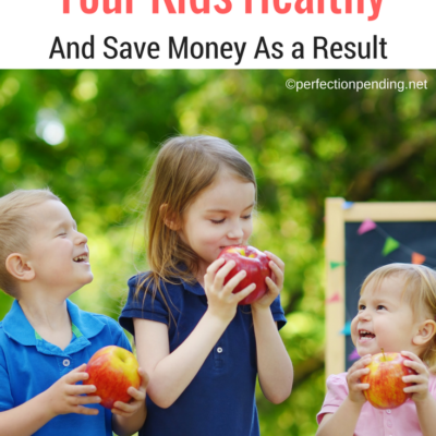 The Best Ways to Keep Your Kids Healthy & Save Money Too