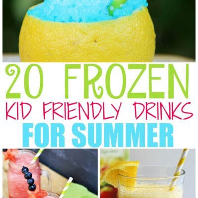 20 Frozen Kid Friendly Drinks for Summer