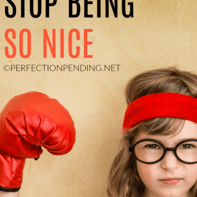 Dear Daughter, Here's Why You Need to Stop Being Nice