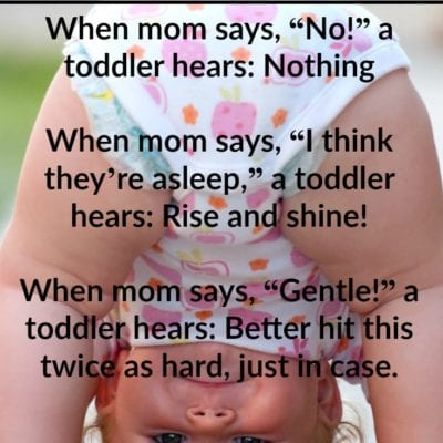 What Mommy Says Versus What A Toddler Hears