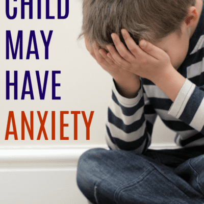 7 Signs Your Child May Have Anxiety