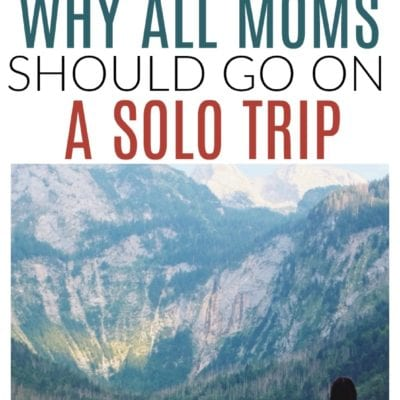 Why Every Mom Needs To Take A Trip By Herself