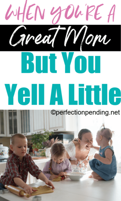I'm a great mom. I Promise. I just yell a little. When you're trying to overcome yelling, make sure to read this post. It's the encouragement and humor all moms that struggle with yelling at their kids need to read! #momlife #perfectionpending #motherhood #yelling #positiveparenting #positiveparentingsolutions #parenthood